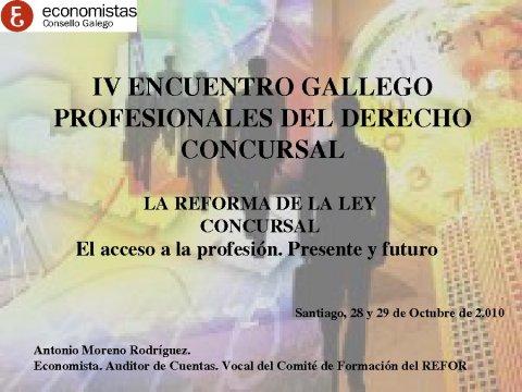 Presentación Antonio Moreno Rodríguez, Economista é Administrador Concursal - IV Encontro Galego de Profesionais do dereito concursal